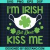 St Patricks Day Face Mask Im Irish But Dont Kiss Me