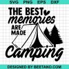 The Best Memories And Made Camping
