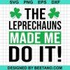 The Leprechauns Made Me Do It