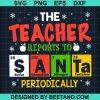 The Teacher Reports To Santa Periodically 2020
