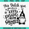 This Dutch Girl Prefers Less People More Gnomes Xmas 2020