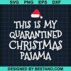 This Is My Quarantined Christmas Pajama