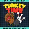 Turkey Time I Hapy Thanksgiving Bowling Turkey Day