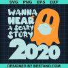 Wanna Hear A Scary Story 2020