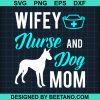 Wifey Nurse Dog Mom Cute Mothers Day