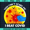You Can't Scare Me I Beat Covid Halloween SVG