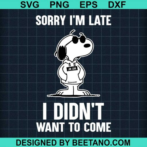Snoopy sorry i'm late i didn't want to come