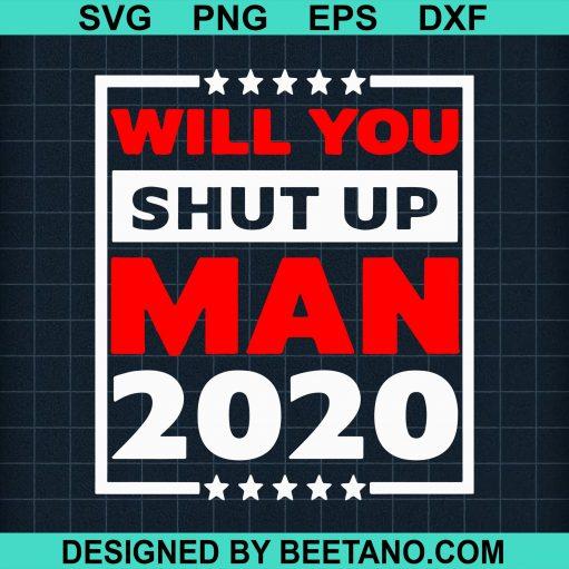 Will you shut up man 2020