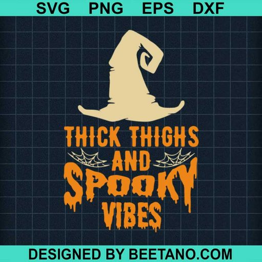 Thick thighs and spooky vibes svg