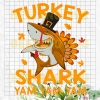Turkey Shark Yam Yam Yam Svg Files, Turkey Shark Cutting Files For Cricut, SVG, DXF, EPS, PNG Instant Download
