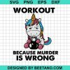 Unicorn workout because murder is wrong